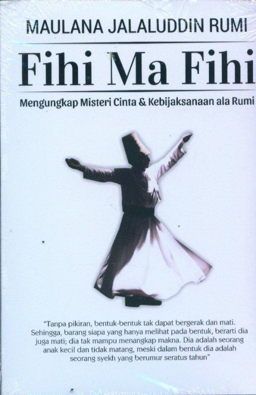 Cover Buku Fihi Ma Fihi: Mengungkap Misteri Cinta & Kebijaksanaan ala Rumi