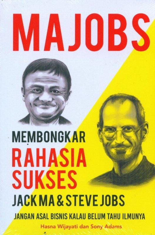 Cover Buku MAJOBS: Membongkar Rahasia Sukses Jack Ma & Steve Jobs