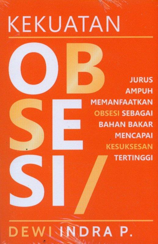 Cover Buku Kekuatan Obsesi ( jurus ampuh memmanfaatkan obsesi )