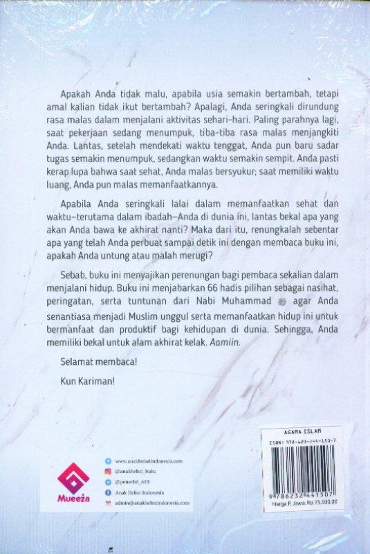 Cover Belakang Buku 66 Hadis Pilihan Penggugah Jiwa Menjadi Muslim Unggul Dan Produktif