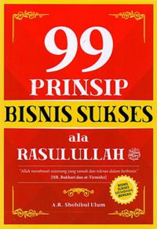 Cover Buku 99 Prinsip Bisnis Sukses Ala Rasulullah