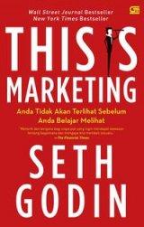 This Is Marketing: Anda Tidak Akan Terlihat Sebelum Anda Belajar Melihat