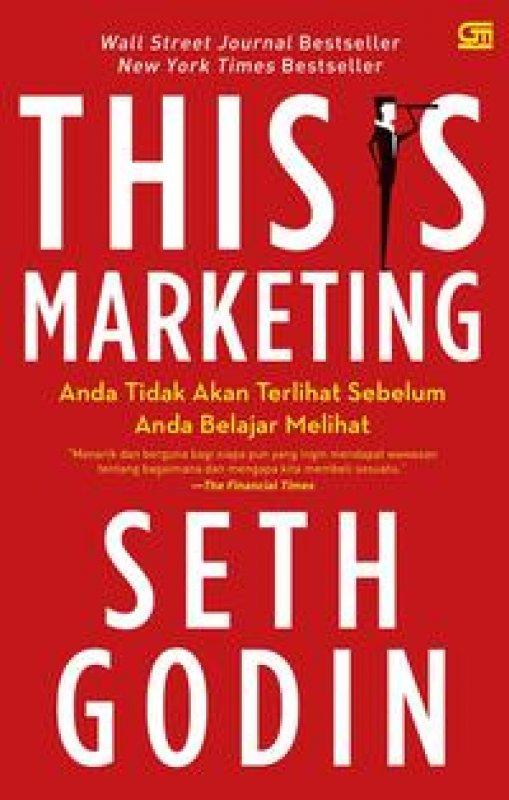 Cover Buku This Is Marketing: Anda Tidak Akan Terlihat Sebelum Anda Belajar Melihat