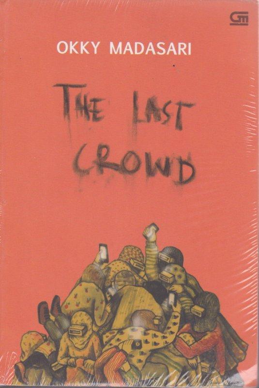 Cover Buku The Last Crowd Edisi Bahasa Inggris Dari Kerumunan Terakhir