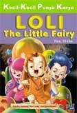 Kecil-Kecil Punya Karya : Loli The Little Fairy