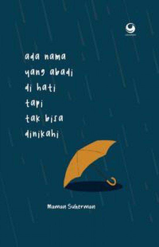 Cover Buku Ada Nama Yang Abadi Di Hati Tapi Tak Bisa Dinikahi