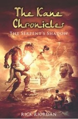 The Kane Chronicles #3 : THE SERPENTS SHADOW