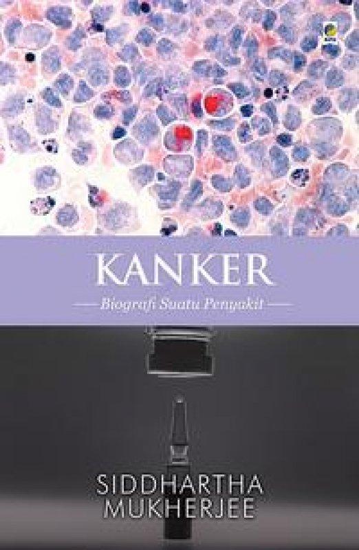 Cover Buku Kanker: Biografi Suatu Penyakit