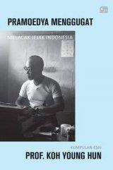 Detail Buku Pramoedya Menggugat, Melacak Jejak Indonesia (Cover Baru 2020)