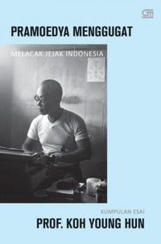 Cover Buku Pramoedya Menggugat, Melacak Jejak Indonesia (Cover Baru 2020)