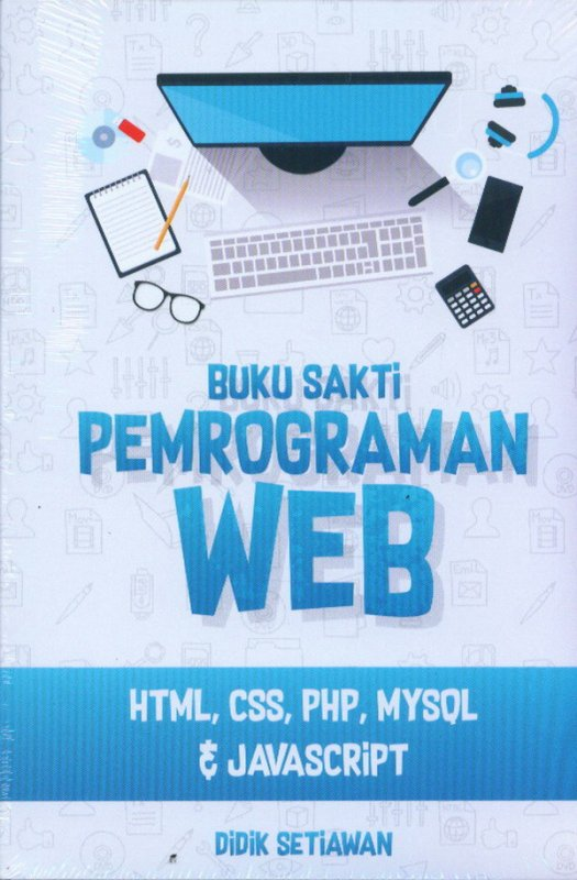 Cover Buku Buku Sakti Pemrograman Web HTML, CSS, PHP, MYSQL & JAVASCRIPT