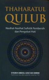 THAHARATUL QULUB: Nasihat-Nasihat Sufistik Pembersih Dan Pengobat Hati