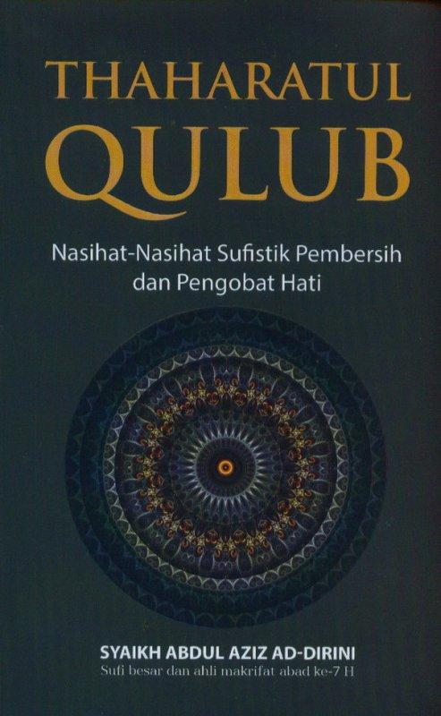 Cover Buku THAHARATUL QULUB: Nasihat-Nasihat Sufistik Pembersih Dan Pengobat Hati