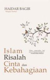 ISLAM RISALAH CINTA DAN KEBAHAGIAAN (REPUBLISH)