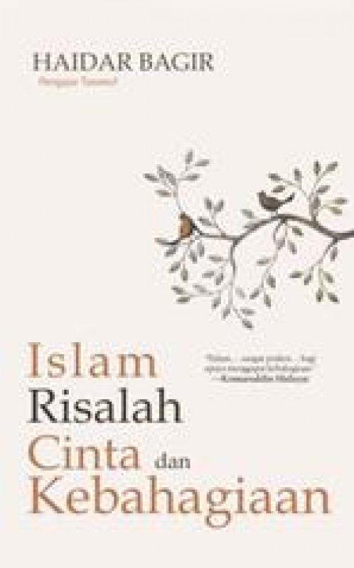 Cover Buku ISLAM RISALAH CINTA DAN KEBAHAGIAAN (REPUBLISH)