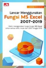 Lancar Menggunakan Fungsi MS Excel 2007 - 2019