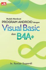 Mudah Membuat Program Android Dengan Visual Basic Dan B4A