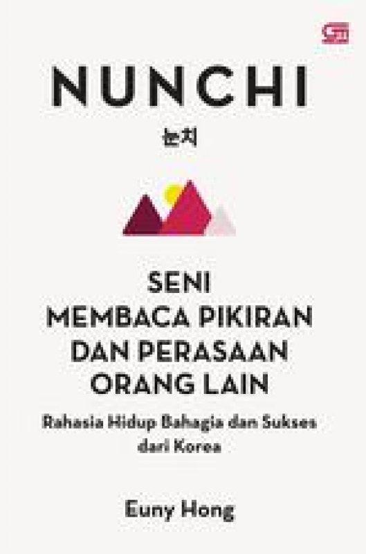 Cover Buku Nunchi: Seni Membaca Pikiran dan Perasaan Orang Lain--Rahasia Hidup Bahagia dan Sukses dari Korea