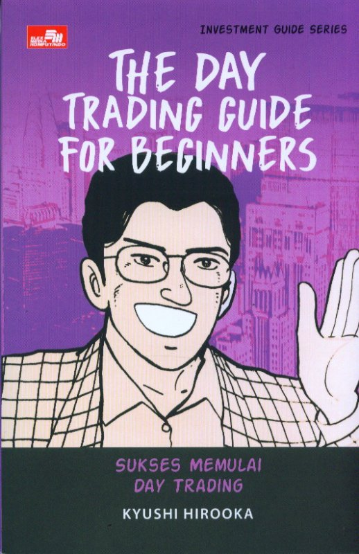 Cover Buku Investment Guide Series: The Day Trading Guide For Beginners