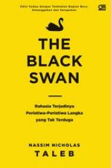 The Black Swan: Rahasia Terjadinya Peristiwa-Peristiwa Langka yang Tak Terduga