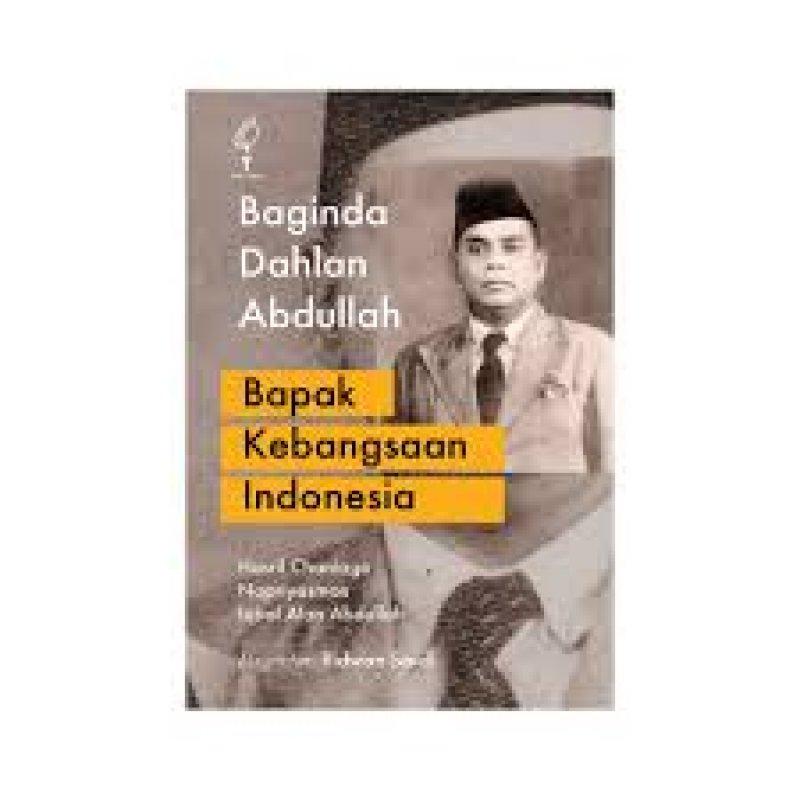 Cover Buku Baginda Dahlan Abdullah - Bapak Kebangsaan Indonesia
