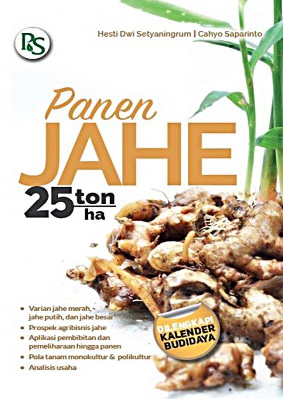 Cover Buku Panen Jahe 25 Ton/Ha Dilengkapi Kalender Budidaya
