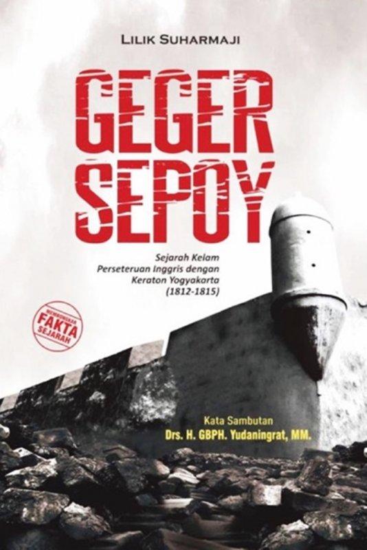 Cover Buku Geger Sepoy:Sejarah Kelam Perseteruan Inggris Dg Keraton Yogyakarta
