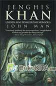 Jenghis Khan : Legenda Sang Penakluk dari Mongolia