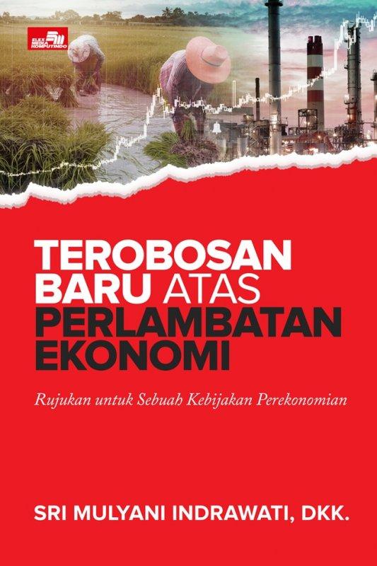 Cover Buku Terobosan Baru atas Perlambatan Ekonomi