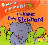 Hello Animals: The Happy Babby Elephant (Ar)