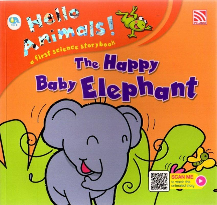 Cover Buku Hello Animals: The Happy Babby Elephant (Ar)