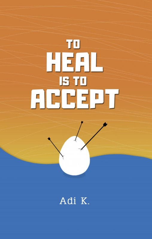 Cover Buku To Heal is To Accept (To Heal #1) (HC)