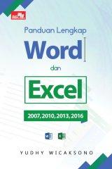 Panduan Lengkap Word dan Excel 2007, 2010, 2013, & 2016