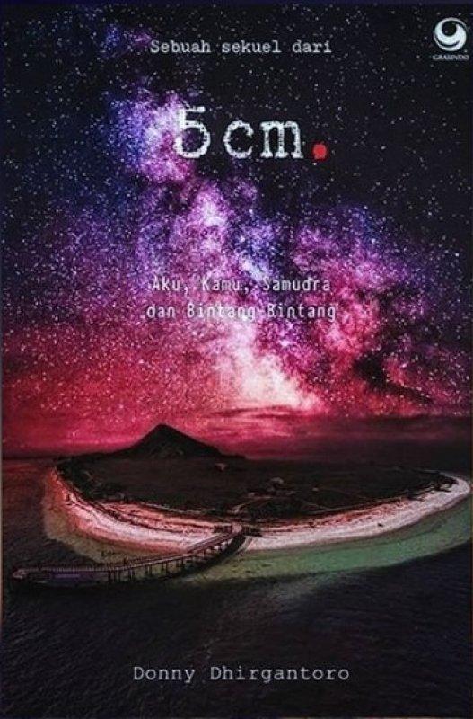 Cover Buku Sebuah Sekuel Dari 5 CM : Aku, Kamu, Samudera, Dan Bintang-Bintang