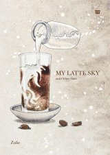 My Latte Sky And Other Stars