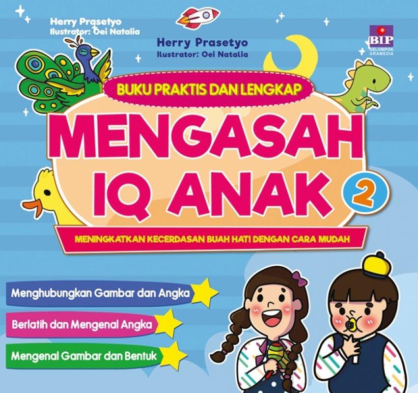 Cover Buku Buku Praktis Dan Lengkap Mengasah IQ Anak 2