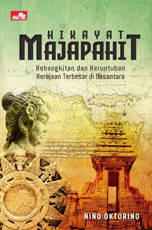 Cover Buku Hikayat Majapahit - Kebangkitan dan Keruntuhan Kerajaan Terbesar di Nusantara