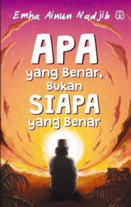 Cover Buku Apa yang Benar Bukan Siapa yang Benar