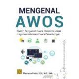 Mengenal AWOS Sistem Pengamat Cuaca Otomatis untuk Layanan Informasi Cuaca Penerbangan