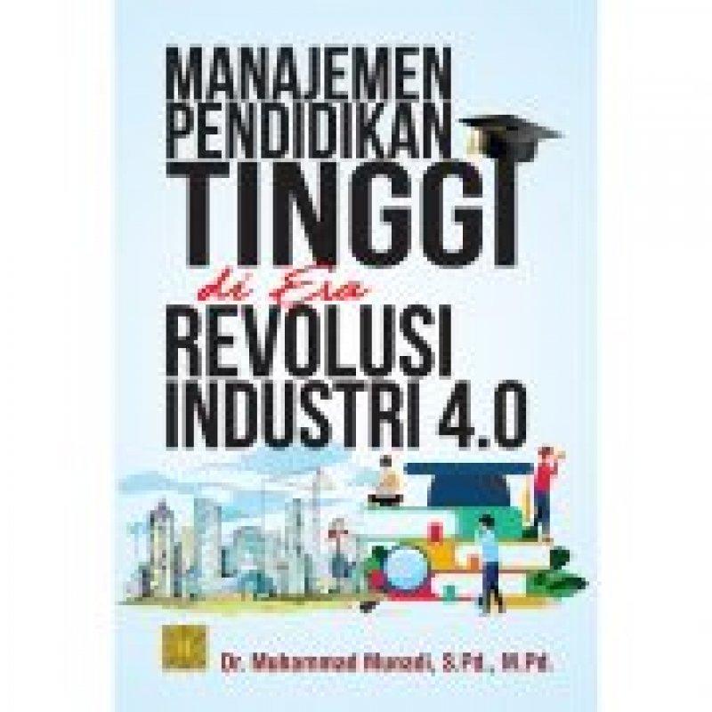 Cover Buku MANAJEMEN PENDIDIKAN TINGGI DI ERA REVOLUSI INDUSTRI 4.0