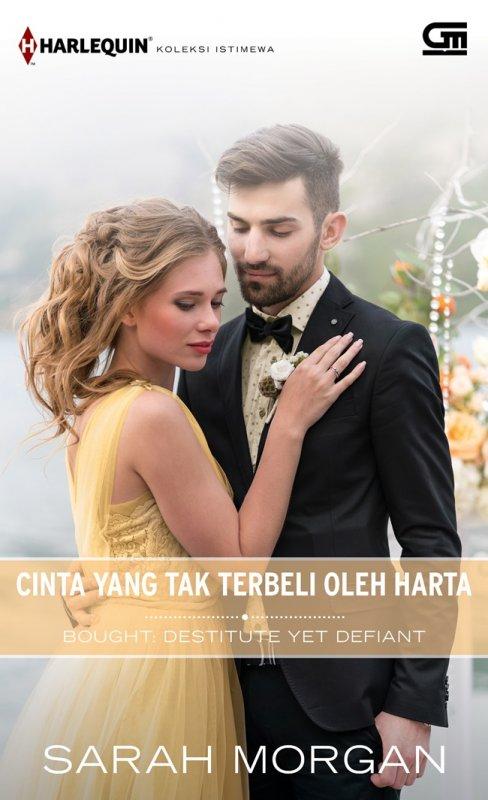 Cover Buku Harlequin Koleksi Istimewa: Cinta Yang Tak Terbeli Oleh Harta (Bought: Destitute Yet Defiant)
