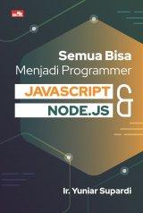Detail Buku Semua Bisa Menjadi Programmer JavaScript & Node.js