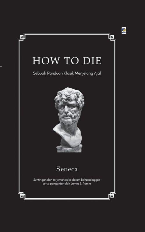 Cover Buku How to Die: Sebuah Panduan Kuno untuk Mati