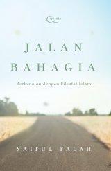 Jalan Bahagia: Berkenalan dengan Filsafat Islam