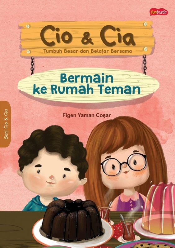 Cover Buku Cio & Cia : Berkunjung Ke Rumah Teman