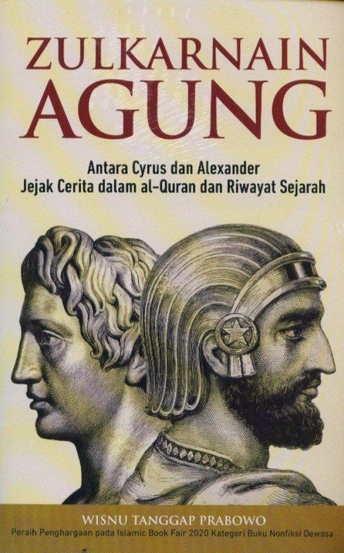 Cover Buku Zulkarnain Agung: jejak cerita dalam Al-Quran dan riwayat sejarah