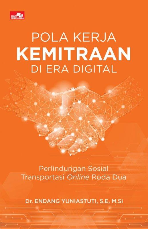 Cover Buku Pola Kerja Kemitraan di Era Digital - Perlindungan Sosial Transportasi Online Roda Dua