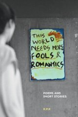 This World Needs More Fools and Romantics