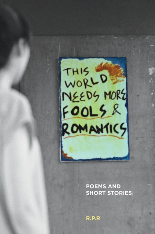 Cover Buku This World Needs More Fools and Romantics