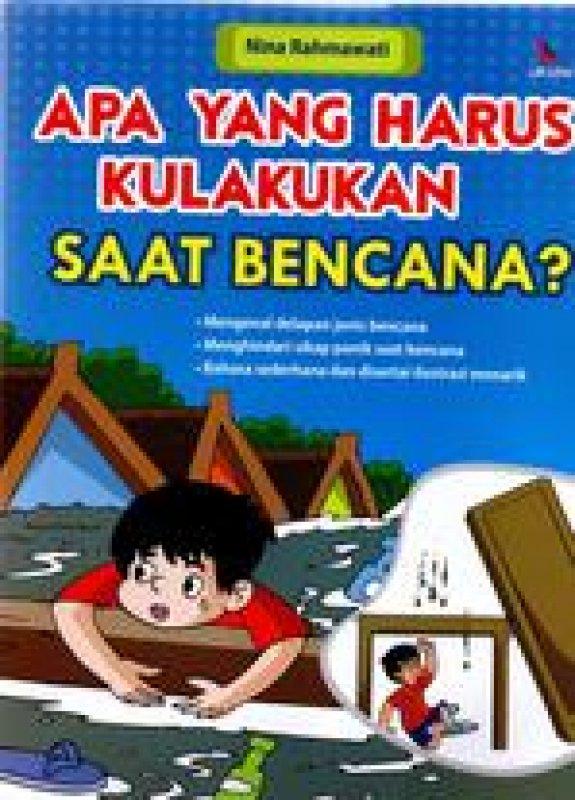 Cover Buku Apa Yang Harus Kulakukan Saat Bencana?